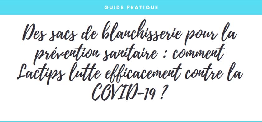 Des sacs de blanchisserie pour la prévention sanitaire : comment Lactips lutte efficacement contre la COVID-19 ?