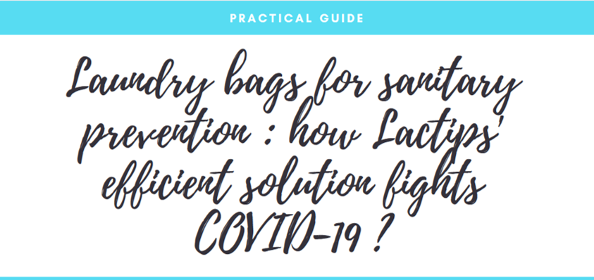 Laundry bags for sanitary prevention : how Lactips' efficient solution fights COVID-19 ?